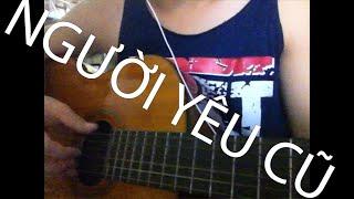 [Guitar] Cover : Người yêu cũ (Khởi My)