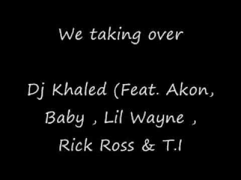 We taking over - Dj Khaled (Feat. Akon, Baby , Lil Wayne , Rick Ross & T.I