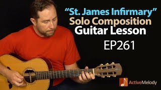 st james infirmary guitar lesson learn how to play st james infirmary on guitar ep261
