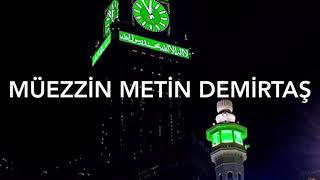 Zamzam Tower Makkah. Masjid Al Haram. Sheikh Ali Mullah iqama salah. Kamet, Müezzin Metin Demirtaş
