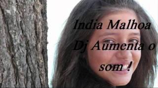 India Malhoa [Dj Aumenta o som]