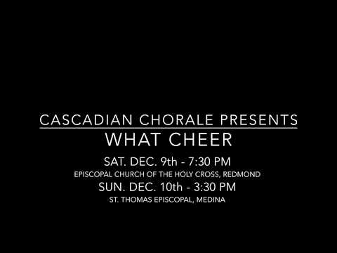 What Cheer Sneak Preview:  Cascadian Chorale, December 9 and 10, 2017