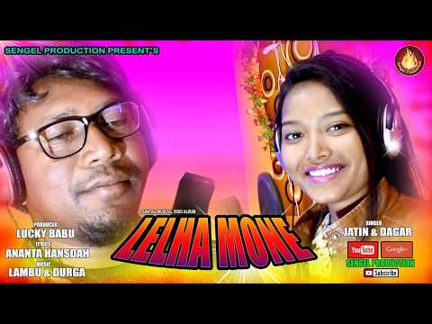#Dagar Tudu & Jatin#         NEW SANTALI ALBUM 2019 LELHA MONE / LATEST SANTALI ALBUM HIT