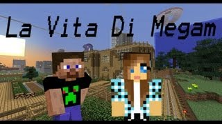 La Vita Di Megam - Minecraft Machinima HD