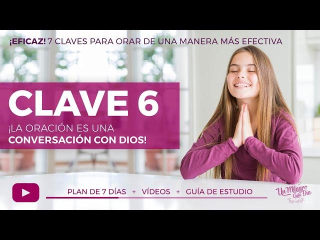 Clave 6. ¡La oración es una conversación con Dios!