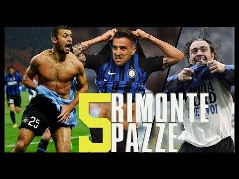 Le 5 Rimonte più Pazze dell'Inter • Le partite dal 2005 al 2018