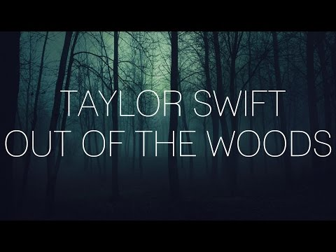 "Taylor Swift - ""Out of the Woods"" (Lyrics)"