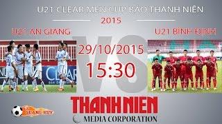 u21 an giang vs u21 binh dinh - vck u21 bao thanh nien  full