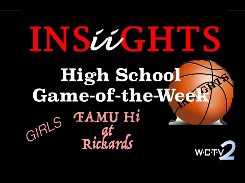 INSiiGHTS High School Game-of-the-Week: FAMU Hi at Rickards (Girls)
