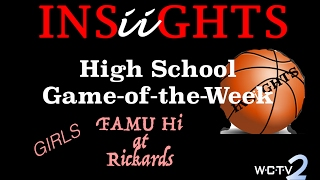 INSiiGHTS High School Game-of-the-Week: FAMU Hi at Rickards (Girls)