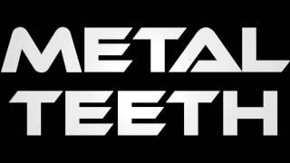 Metal Teeth - First Teaser