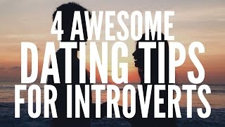 4 DATING TIPS FOR INTROVERTS