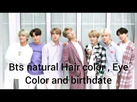 Bts natural Hair color , Eye color and Date of Birth ll know bts more ll hair , eye , birthdate ll