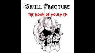 Skull Fracture - The Book Of Souls (The Book Of Souls EP)