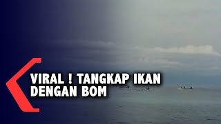 Viral ! Tangkap Ikan Dengan Bom, Polisi Buru Pelaku