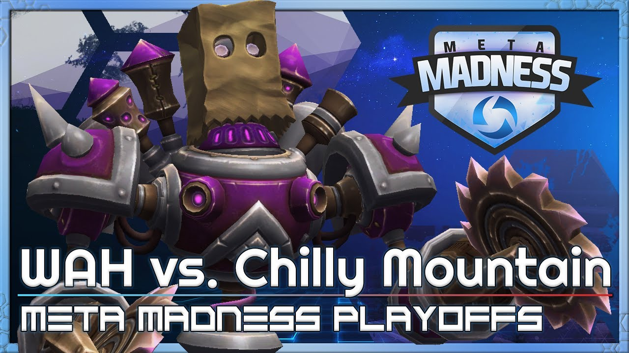 Playoffs: WAH vs. Chilly Mt - META Madness - Heroes of the Storm Tournament