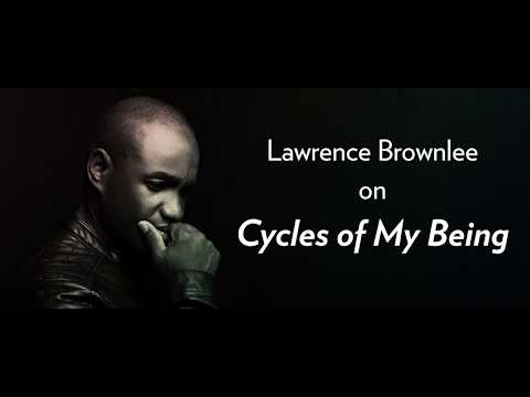 Lawrence Brownlee on CYCLES OF MY BEING // February 22, 2018