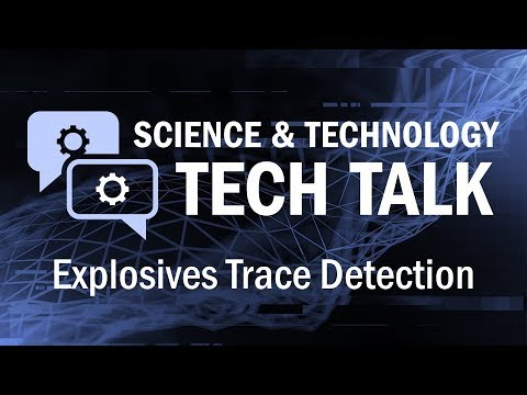 Tech Talk: Explosives Trace Detection