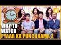 Pyaar Ka Punchnama 2 Stars On Why To Watch PKP2