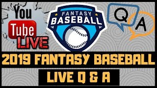 2019 Fantasy Baseball LIVE Q&A - Must Have Players - Draft Day Targets