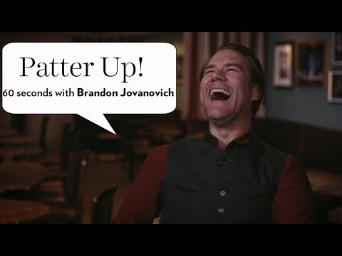 Patter Up! 60 seconds with Brandon Jovanovich