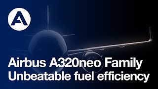 The A320neo Family: Unbeatable fuel efficiency