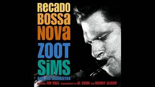 Zoot Sims And His Orchestra - Recado Bossa Nova - 1962 - Full Album