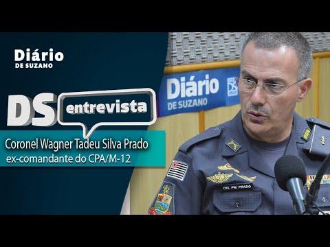 DS Entrevista o coronel Wagner Tadeu Silva Prado, ex-comandante do CPA/M-12.
