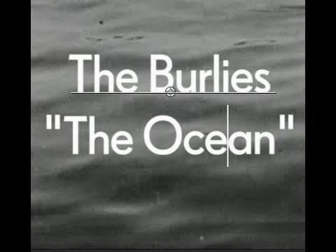 """The Burlies: """"The Ocean"""""""