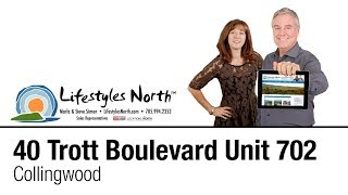 Lifestyles North Presents 40 Trott Boulevard Unit 702