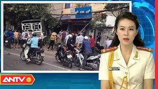 Nhật ký an ninh hôm nay | Tin tức Việt Nam 24h | Tin nóng an ninh mới nhất ngày 18/10/2018 | ANTV