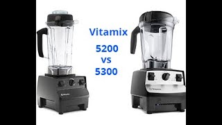 Vitamix 5200 vs 5300 Compariso…