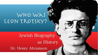 Leon Trotsky: Jews in the Socialist Movement Dr. Henry Abramson