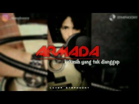 ARMADA - KEKASIH YANG TAK DIANGGAP [LYRIC] COVER SYMPHOONY.