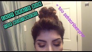 EASY BRAID BUN FOR BEGINNERS +300 Subscribers??! ||DollmeupbyGuriya||