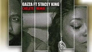 Gazza ft Stacey King - Chelete (Remix)