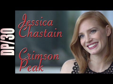 DP/30: Crimson Peak (and The Martian), Jessica Chastain