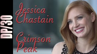 DP/30: Crimson Peak (and The Martian), Jessica Chastain