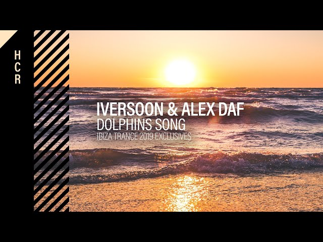 Iversoon & Alex Daf - Dolphins Song [High Contrast Recordings]