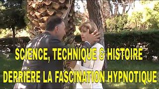 SCIENCE, TECHNIQUE & HISTOIRE DERRIÈRE LA FASCINATION HYPNOTIQUE ET L'HYPNOSE DES YEUX OUVERTS