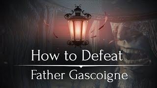 Руководство по убийству Отца Гаскойна в Bloodborne