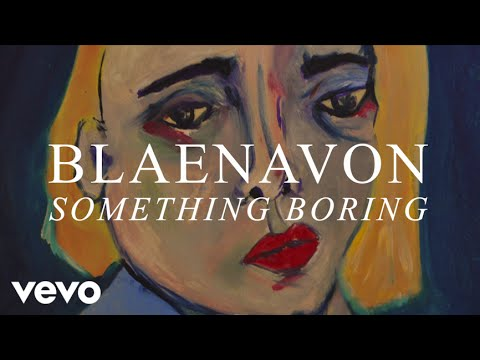 Blaenavon - Something Boring (B-side)