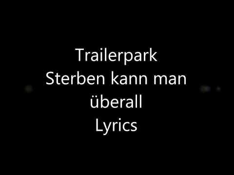 Trailerpark Sterben kannst du überall Lyrics