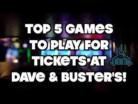 Top 5 Games To Play For Tickets At Dave & Buster's!
