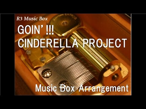 "GOIN'!!!/CINDERELLA PROJECT [Music Box] (Anime ""The Idolmaster Cinderella Girls"" Insert Song)"