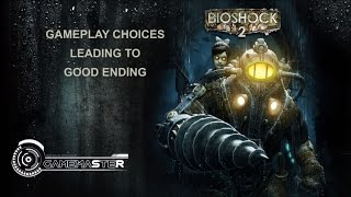 Bioshock 2: Choices & Good Ending