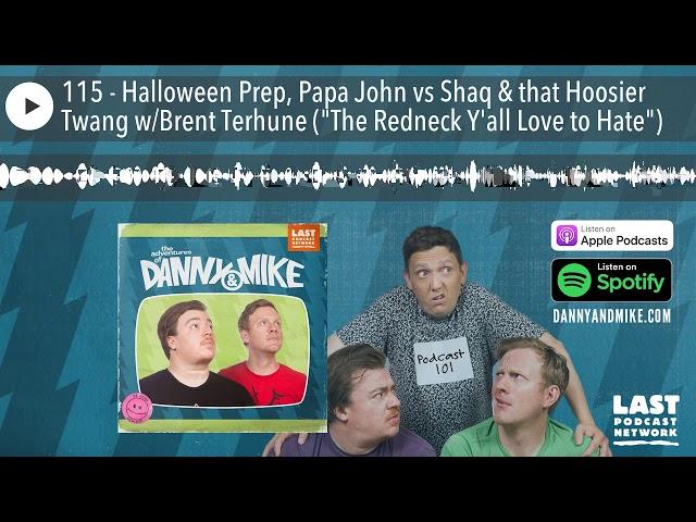 115 - Halloween Prep, Papa John vs Shaq & that Hoosier Twang w/Brent Terhune (