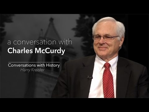 History Politics and Law with Charles McCurdy - Conversations with History