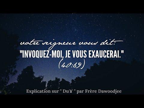 Les Du'ā' (Al-Ad'iyah) - Par Frère Dawoodjee Essackjee -  Première Session [22.01.16]