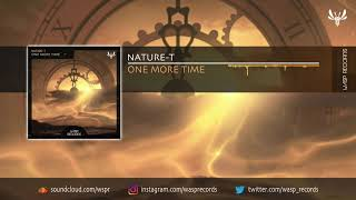 Nature-T - One More Time (Original Mix) *OUT NOW*